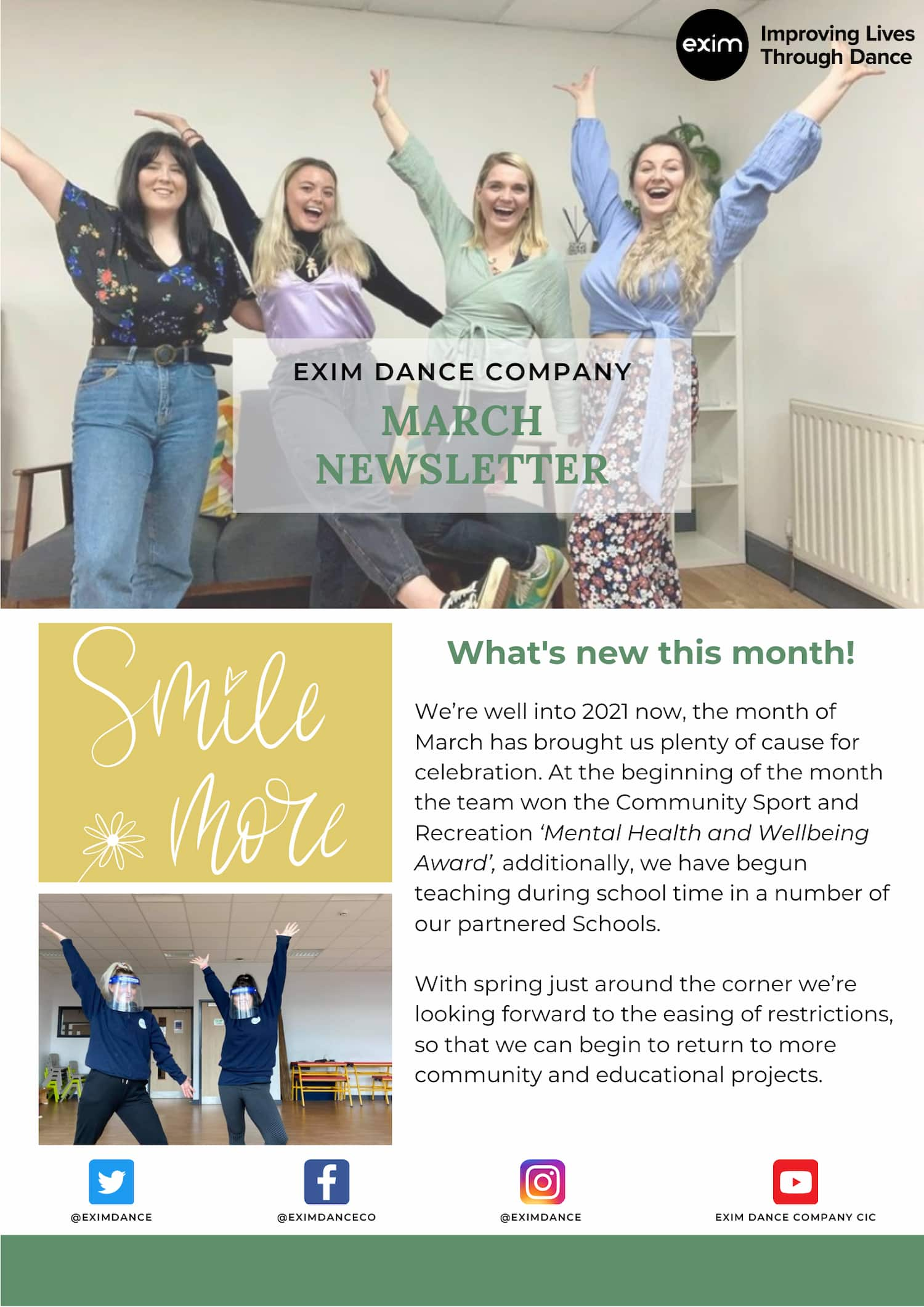 A Newsletter cover with a white background and green border. The centre image shows four of the core team from Exim in a line posing for a photo. In the image they are smiling and celebrating with their arms raised and legs extended. The next image on the left hand side is a calligraphy created by Kaitlyn it has a yellow background and white text which says 'Smile more' the image underneath is of Hayley and Chloe in a school ready to teach, they are both wearing navy Exim jumper's & black trousers.
